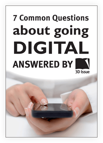 7 Common Questions About Going Digital Answered